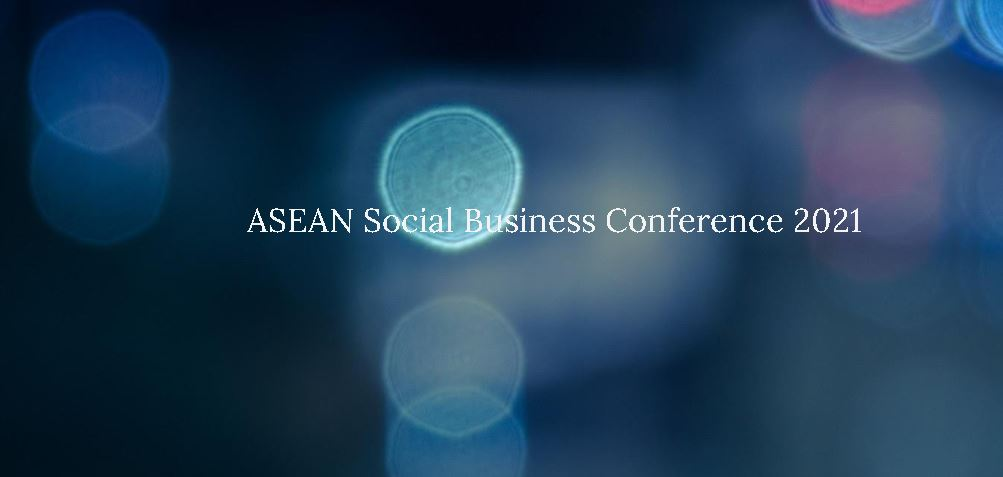 ASEAN Social Business Conference 2021